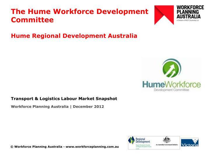 the hume workforce development committee hume regional development australia n.