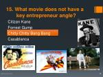 15 what movie does not have a key entrepreneur angle