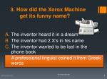 3 how did the xerox machine get its funny name