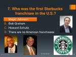 7 who was the first starbucks franchisee in the u s