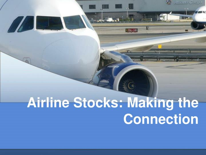 airline stocks making the connection n.