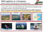 enh logistics as a company main projects developed in development