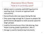 repurpose music room how is it currently used