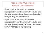 repurposing music room positive considerations