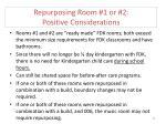 repurposing room 1 or 2 positive considerations
