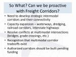 so what can we be proactive with freight corridors