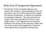 birth of an ip assignment agreement