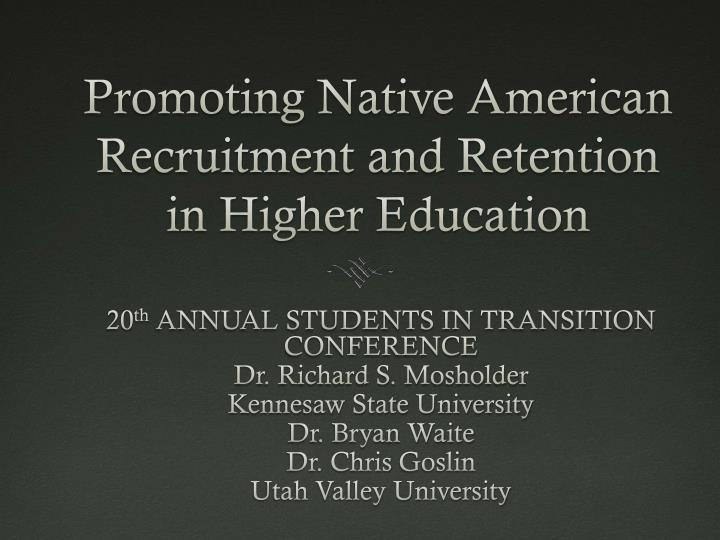 promoting native american recruitment and retention in higher education n.