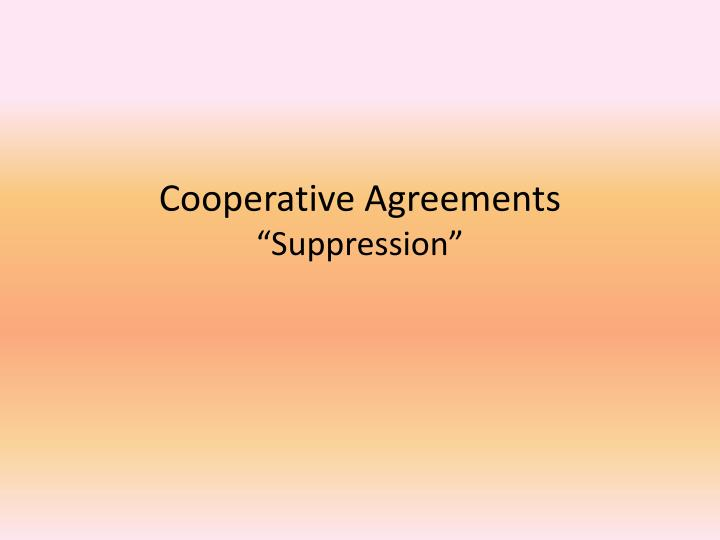 cooperative agreements suppression n.