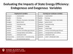 evaluating the impacts of state energy efficiency endogenous and exogenous variables