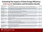 evaluating the impacts of state energy efficiency indianapolis estimation and simulation results