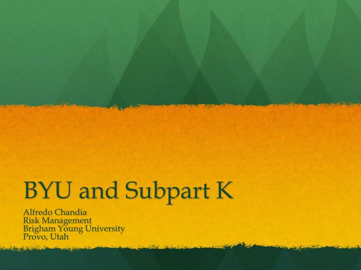 byu and subpart k n.