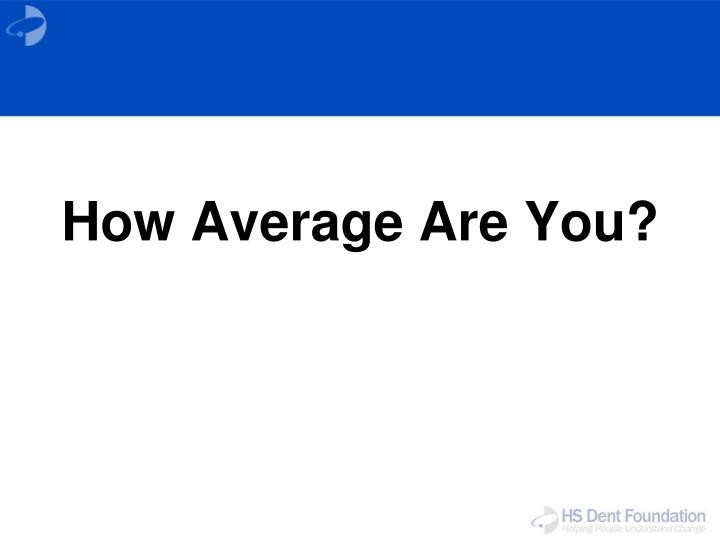 how average are you n.