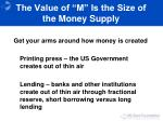 the value of m is the size of the money supply