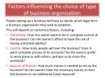 factors influencing the choice of type of business o rganisation