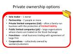 private ownership options