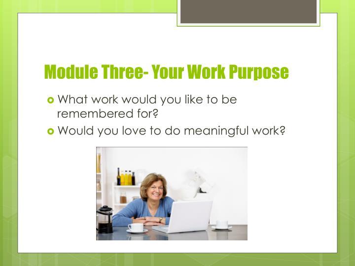 Module Three- Your Work Purpose
