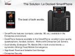 the solution le docked smartphone
