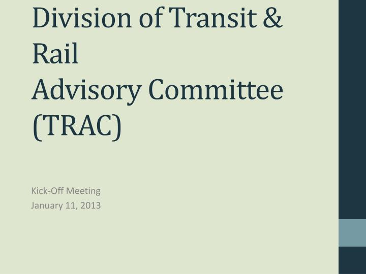 division of transit rail advisory committee trac n.