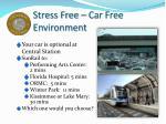 stress free car free environment