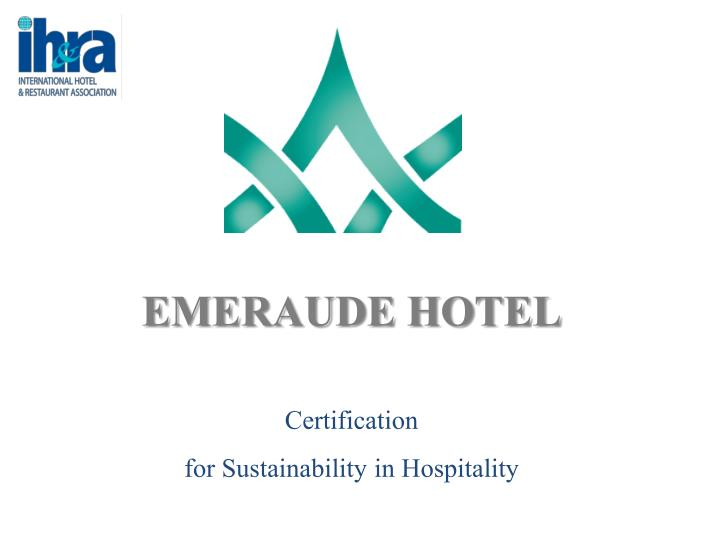 emeraude hotel certification for sustainability in hospitality n.