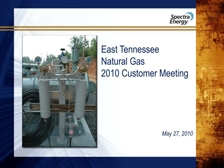 east tennessee natural gas 2010 customer meeting n.