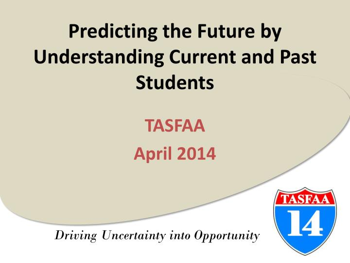 predicting the future by understanding current and past students n.