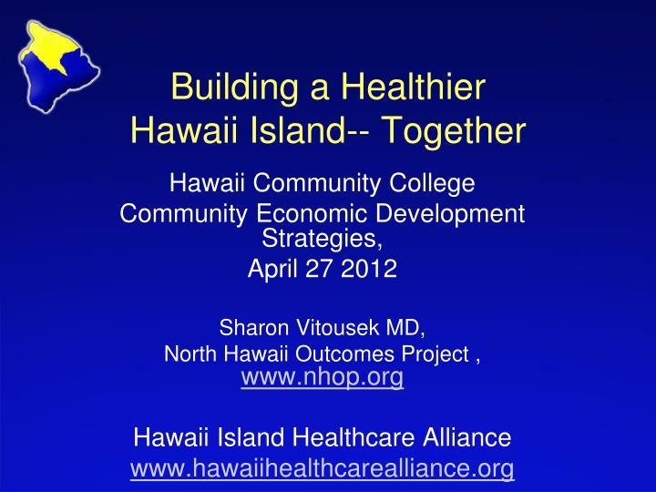 building a healthier hawaii island together n.