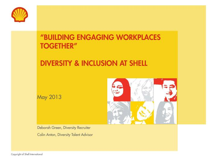 building engaging workplaces together diversity inclusion at shell n.