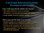is the family relevant for economic development and growth