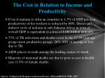 the cost in relation to income and productivity