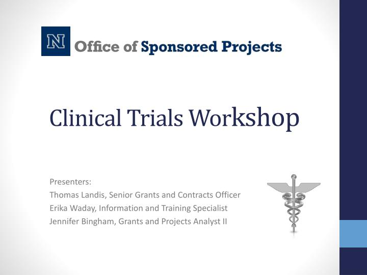 Clinical trials w or kshop
