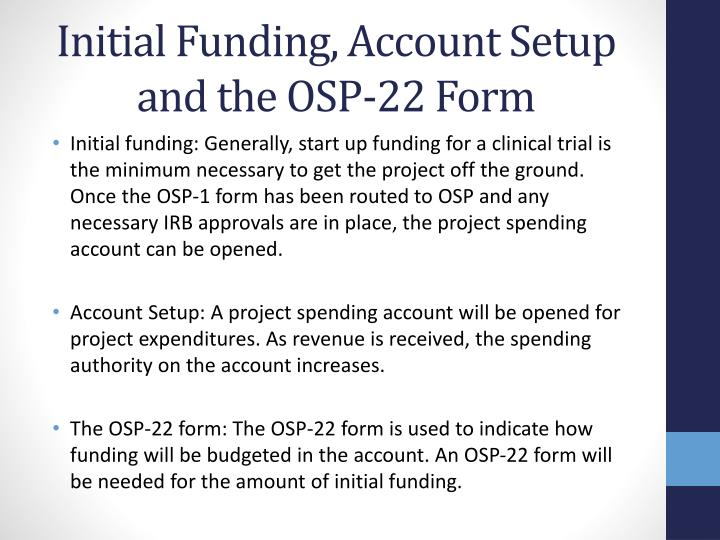 Initial Funding, Account Setup and the OSP-22 Form