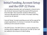initial funding account setup and the osp 22 form