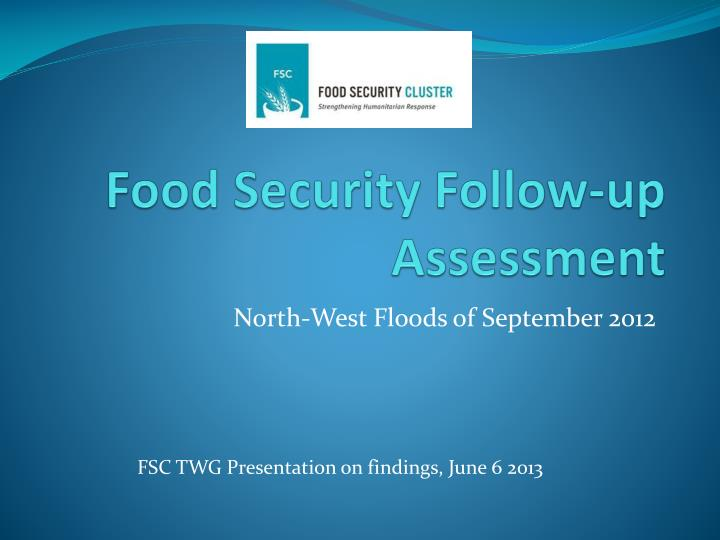 Food security follow up assessment