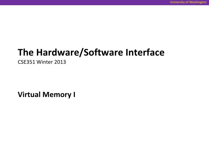 the hardware software interface cse351 winter 2013 n.