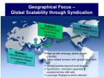 geographical focus global scalability through syndication