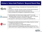 iglobe s value add platform beyond board rep