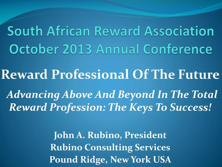 south african reward association october 2013 annual conference n.