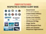 prepositioned respected varied client base