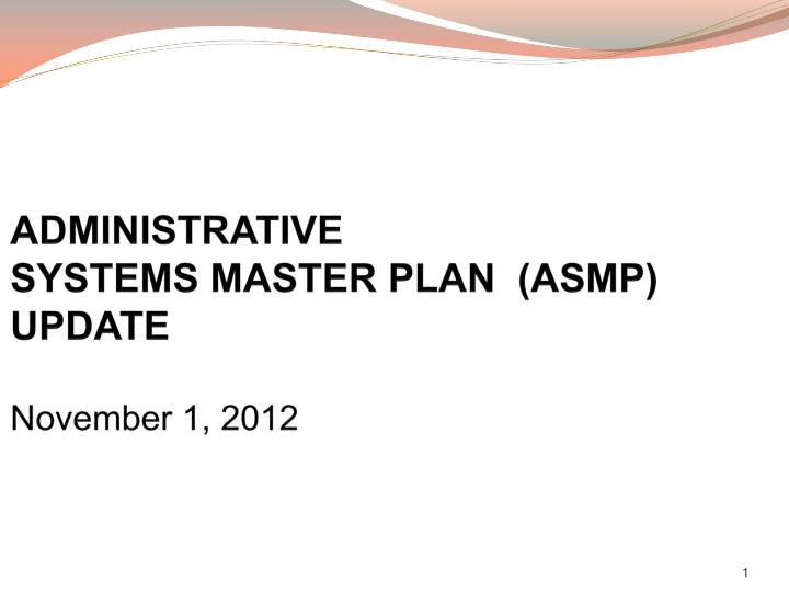 administrative systems master plan asmp update november 1 2012 n.