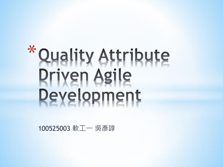 quality attribute driven agile development n.