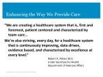 enhancing the way we provide care