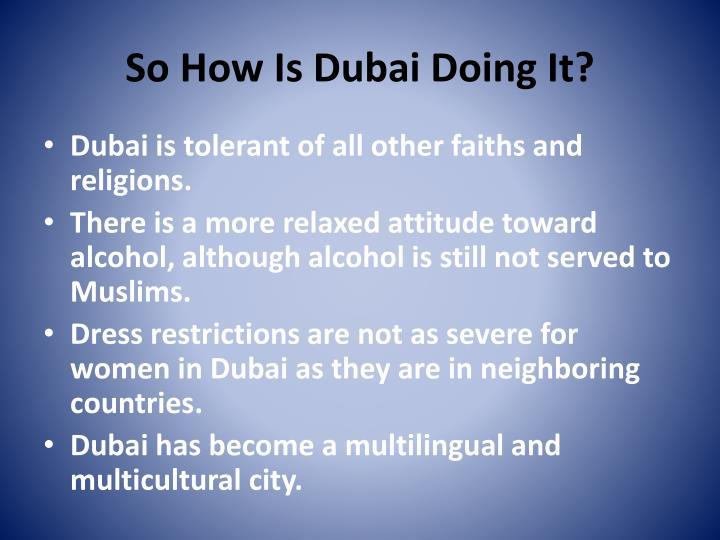 So How Is Dubai Doing It?