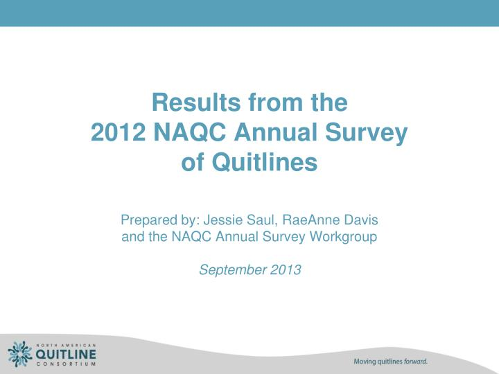 results from the 2012 naqc annual survey of quitlines n.