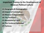 important themes to the development of mexican political culture