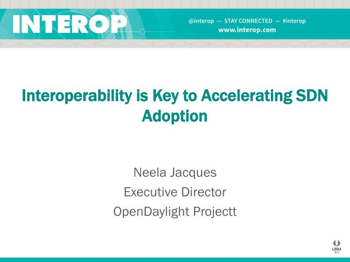 interoperability is key to accelerating sdn adoption n.