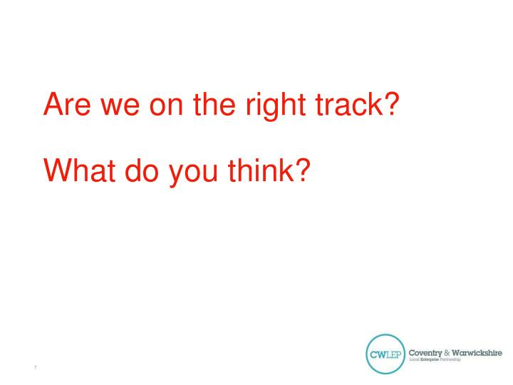 Are we on the right track?