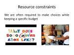 resource constraints