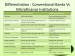 differentiation conventional banks vs microfinance institutions
